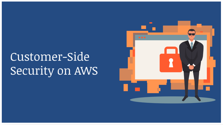 Customer-Side Security on AWS