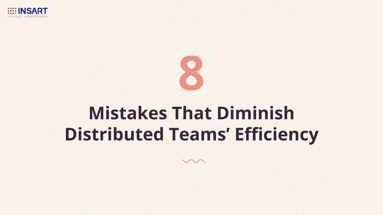Mistakes of Distributed Teams