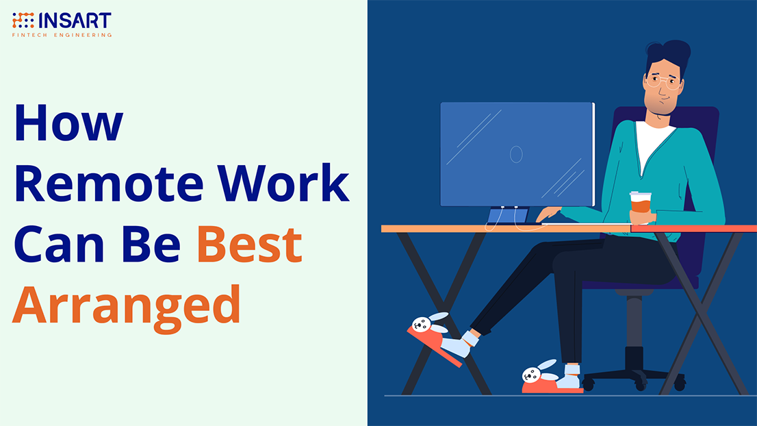 How Remote Work Can Be Best Arranged
